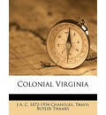 Colonial Virginia - J A C 1872 Chandler