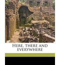 Here, There and Everywhere - Frederick Spencer Hamilton