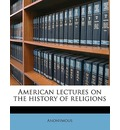 American Lectures on the History of Religions Volume 3 - Anonymous