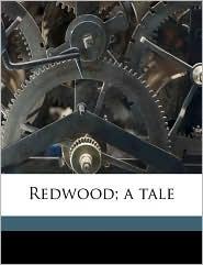 Redwood; A Tale - Catharine Maria Sedgwick