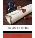 The Secret Battle - A P Herbert