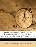 Selected Poems of Robert Southey. Edited with and Introd. by Sidney R. Thompson