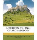 American Journal of Archaeology - Archaeological Institute Of America