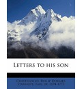 Letters to His Son - Philip Dormer Stanhope Ea Chesterfield