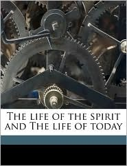 The Life of the Spirit and the Life of Today - Evelyn Underhill