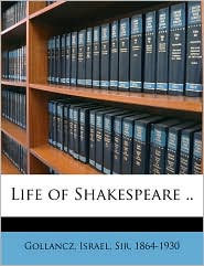 Life of Shakespeare. - Created by Israel Sir 1864 Gollancz