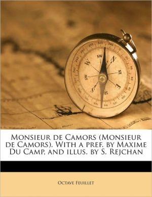 Monsieur de Camors (Monsieur de Camors). with a Pref. by Maxime Du Camp, and Illus. by S. Rejchan - Octave Feuillet