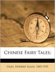 Chinese Fairy Tales; - Herbert Allen 1845-1935 Giles