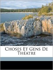 Choses Et Gens De Th Atre - Ginisty Paul 1855-1932