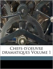 Chefs-D'Oeuvre Dramatiques Volume 1 - Jean Fran Ois 175 Collin D'Harleville