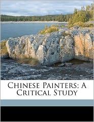 Chinese Painters; A Critical Study - Petrucci Rapha L 1872-1917, Seaver Frances tr Frances
