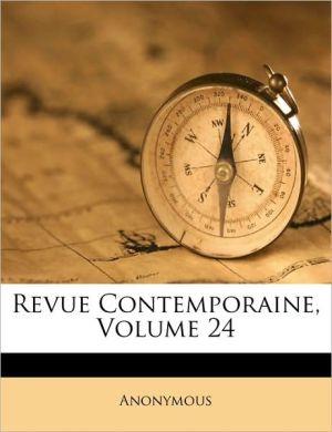 Revue Contemporaine, Volume 24 - Anonymous