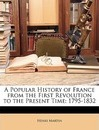 A Popular History of France from the First Revolution to the Present Time - Henri Martin