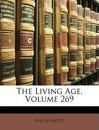 The Living Age, Volume 269 - Anonymous