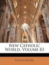 New Catholic World, Volume 83 - Paulist Fathers