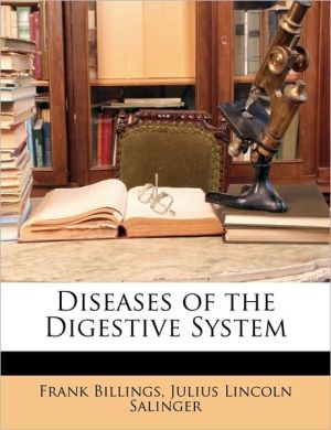 Diseases of the Digestive System - Frank Billings, Julius Lincoln Salinger
