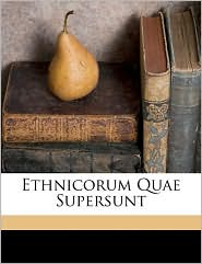 Ethnicorum Quae Supersunt - Stephanos