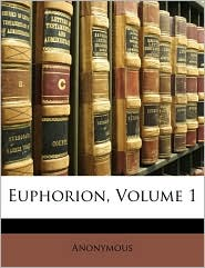 Euphorion, Volume 1 - Anonymous