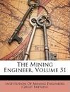 The Mining Engineer, Volume 51 - Of Mining Engineers (Great B Institution of Mining Engineers (Great B