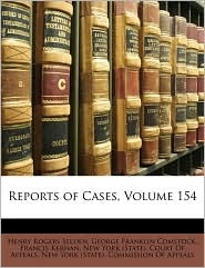 Reports of Cases, Volume 154 - Created by New York New York (State). Court Of Appeals, Henry Rogers Selden, George Franklin Comstock