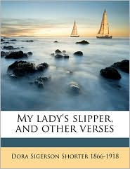 My lady's slipper, and other verses - Dora Sigerson Shorter