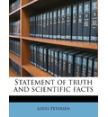 Statement of Truth and Scientific Facts - Louis Petersen