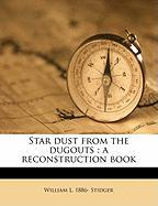 Star Dust from the Dugouts: A Reconstruction Book