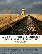 A Short History of Modern Peoples (Part II of World Progress)