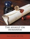 The Assault on Humanism - Paul Shorey