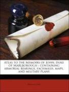 Coxe, William: Atlas to the Memoirs of John, duke of Marlborough : containing armorial bearings, facsimiles, maps, and military plans