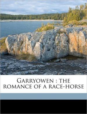 Garryowen: the romance of a race-horse