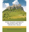 Long Island's Domestic Architecture - Historical Society Huntington Historical Society