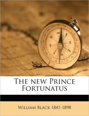 The new Prince Fortunatus Volume 2