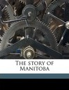 The Story of Manitoba Volume 2 - Frank Howard Schofield