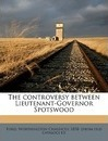 The Controversy Between Lieutenant-Governor Spotswood - Worthington Chauncey Ford