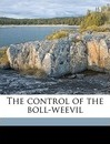 The Control of the Boll-Weevil - Fred Reinlein