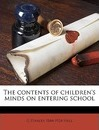 The Contents of Children's Minds on Entering School - G Stanley Hall