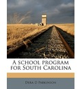 A School Program for South Carolina - Dera D Parkinson