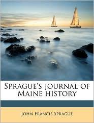 Sprague's journal of Maine history Volume 14 - John Francis Sprague