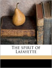 The spirit of Lafayette - James Mott Hallowell