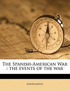 The Spanish-American War: The Events of the War