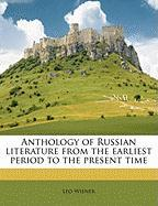 Anthology of Russian Literature from the Earliest Period to the Present Time