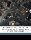Authentic Details of the Valdenses, in Piemont and Other Countries - Charles Holte Bracebridge