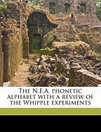 The N.E.A. Phonetic Alphabet with a Review of the Whipple Experiments