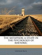 The Metaphor: A Study in the Psychology of Rhetoric