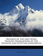 Records of the Past; Being English Translations of the Assyrian and Egyptian Monuments