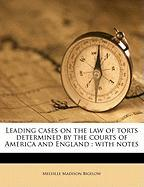 Leading Cases on the Law of Torts Determined by the Courts of America and England: With Notes
