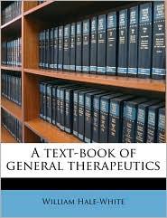 A text-book of general therapeutics - William Hale-White