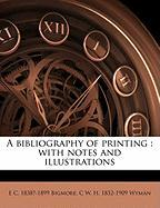 A Bibliography of Printing: With Notes and Illustrations