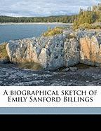 A Biographical Sketch of Emily Sanford Billings